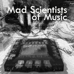 Mad Scientists of Music